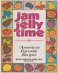 Jam and Jelly Time: America's Favorite Recipes